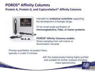 POROS  Affinity Columns Protein A, Protein G, and CaptureSelect  Affinity Columns