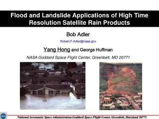 Bob Adler Robert.F.Adler@nasa Yang Hong  and George Huffman