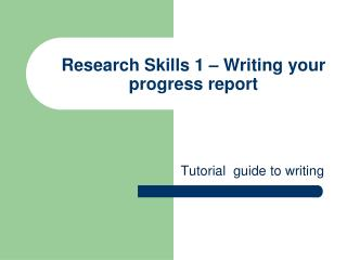 Research Skills 1 – Writing your progress report