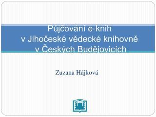 Půjčování e-knih  v Jihočeské vědecké knihovně  v Českých Budějovicích
