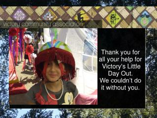 Thank you for all your help for  Victory's Little Day Out. We couldn't do it without you.