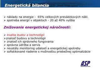 náklady na energie -  65% celkových prevádzkových nákl.