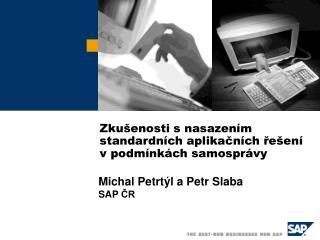 Michal Petrtýl a Petr Slaba SAP  ČR