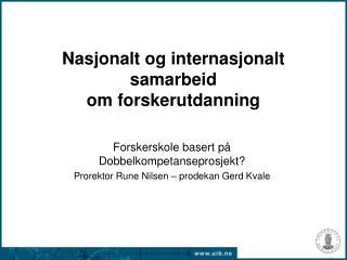 Nasjonalt og internasjonalt samarbeid om forskerutdanning