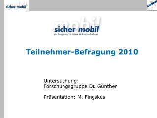Untersuchung: Forschungsgruppe Dr. Günther Präsentation: M. Fingskes