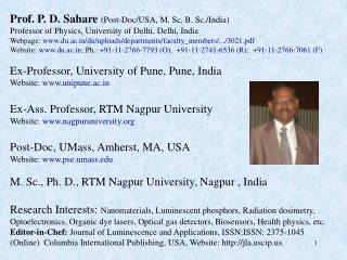 Prof. P. D. Sahare  (Post-Doc/USA, M.  Sc , B. Sc./India)