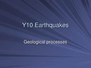 Y10 Earthquakes