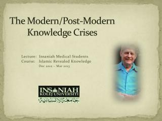 The  Modern/Post-Modern  Knowledge Crises