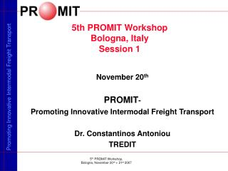 5th PROMIT Workshop,  Bologna, November 20th  21st 2007