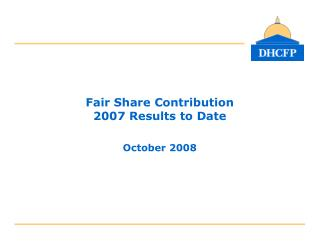 Fair Share Contribution  2007 Results to Date