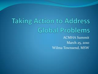 Taking Action to Address Global Problems