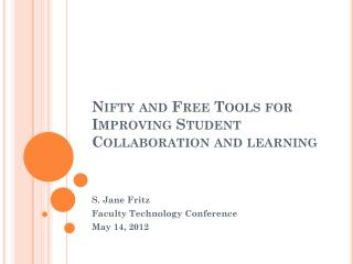 Nifty and Free Tools for Improving Student Collaboration and learning