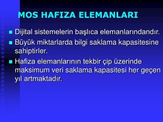 MOS HAFIZA ELEMANLARI