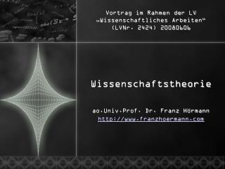 """Vortrag im Rahmen der LV """"Wissenschaftliches Arbeiten""""  (LVNr. 2424) 20080606"""