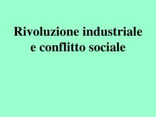Rivoluzione industriale e conflitto sociale