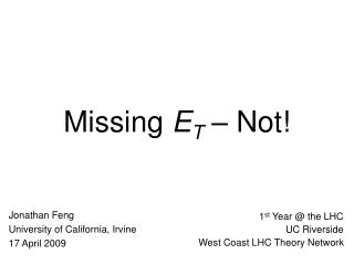 Missing  E T  – Not!
