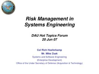 Risk Management in Systems Engineering DAU Hot Topics Forum 20 Jun 07