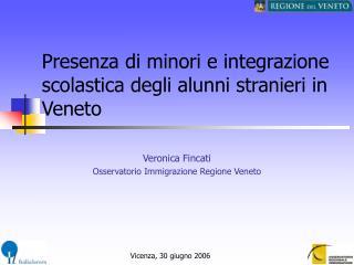 Presenza di minori e integrazione scolastica degli alunni stranieri in Veneto