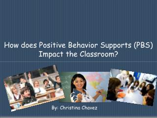 How does Positive Behavior Supports (PBS) Impact the Classroom?