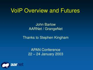 VoIP Overview and Futures
