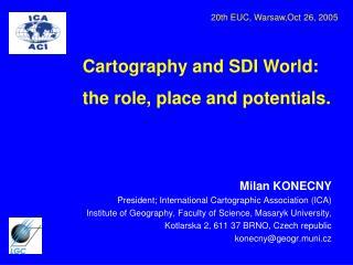 Milan KONECNY P resident ;  International Cartographic Association (ICA)