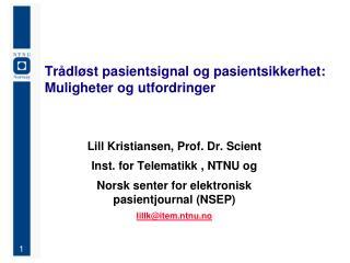 Trådløst pasientsignal og pasientsikkerhet: Muligheter og utfordringer