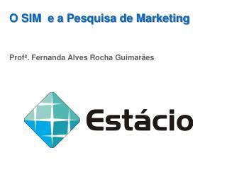 O SIM  e a Pesquisa de Marketing