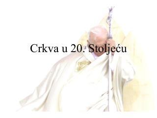 Crkva u 20. Stoljeću