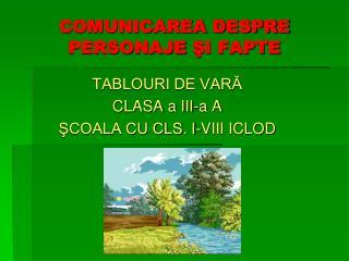 COMUNICAREA DESPRE PERSONAJE  ŞI FAPTE