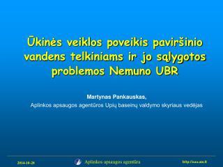 Ūkinės veiklos poveikis paviršinio vandens telkiniams ir jo sąlygotos problemos Nemuno UBR