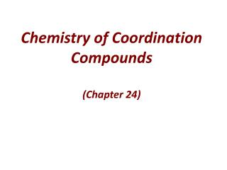 Chemistry of Coordination Compounds (Chapter 24)