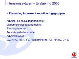 Intensjonsavtalen � Evaluering 2005