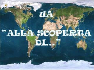 """UA """"ALLA SCOPERTA  DI…"""""""