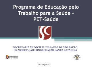 Programa de Educação pelo Trabalho para a Saúde – PET-Saúde
