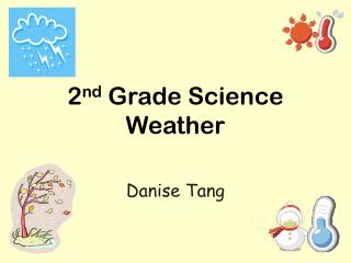 2 nd  Grade Science  Weather