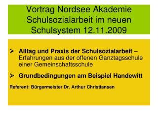 Vortrag Nordsee Akademie Schulsozialarbeit im neuen Schulsystem 12.11.2009