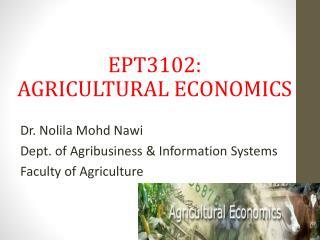 EPT3102:  AGRICULTURAL  ECONOMICS