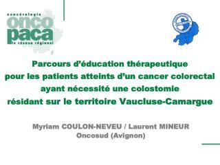 Parcours d  ducation th rapeutique pour les patients atteints d un cancer colorectal ayant n cessit  une colostomie r si