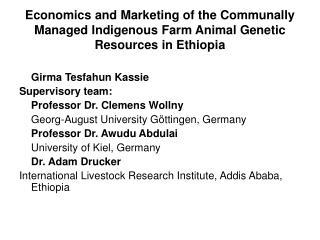 Girma Tesfahun Kassie  Supervisory team: Professor Dr. Clemens Wollny