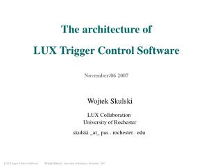 LUX Trigger Control Software.        Wojtek Skulski   University of Rochester