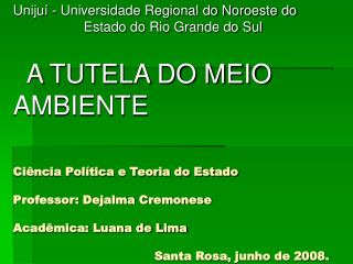 Unijuí - Universidade Regional do Noroeste do 			Estado do Rio Grande do Sul