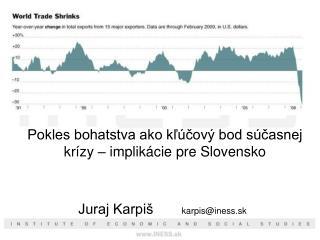 Pokles bohatstva ako k?�?ov� bod s�?asnej kr�zy � implik�cie pre Slovensko