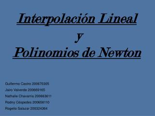 Interpolaci�n Lineal  y Polinomios de Newton