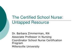 The Certified School Nurse: Untapped Resource