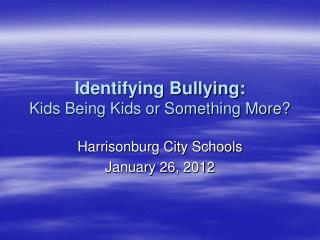 Identifying Bullying: Kids Being Kids or Something More?