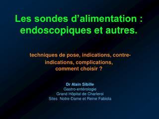 Dr Alain Sibille Gastro-ent�rologie Grand H�pital de Charleroi Sites  Notre-Dame et Reine Fabiola