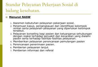 Standar Pelayanan Pekerjaan Sosial di bidang kesehatan.