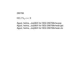 290708 HCl, f 3 D 2  <-<- X Agust, heima,..July08/II for f3D2-290708vhw.pxp