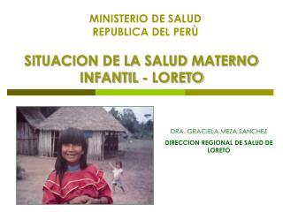 SITUACION DE LA SALUD MATERNO INFANTIL - LORETO