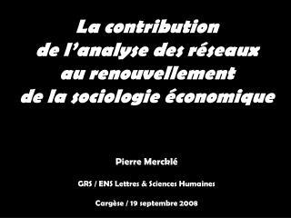 La contribution  de l analyse des r seaux au renouvellement  de la sociologie  conomique